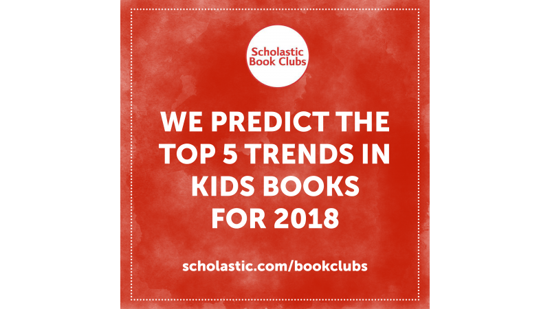 2018 childrens book trends our scholastic book clubs editors make 2018 childrens book trends our scholastic book clubs editors make top predictions gumiabroncs Images