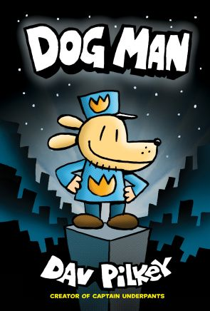 Cover Reveal Dog Man By Dav Pilkey On Our Minds