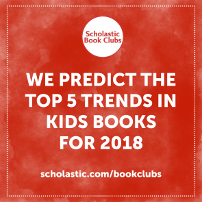 2018 children s book trends our scholastic book clubs editors make top predictions on our minds. Black Bedroom Furniture Sets. Home Design Ideas